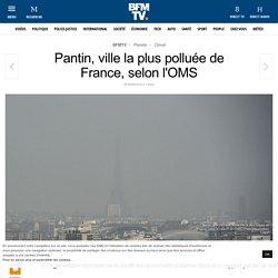 Pantin, ville la plus polluée de France, selon l'OMS