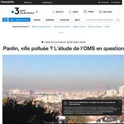Pantin, ville polluée ? L'étude de l'OMS en question