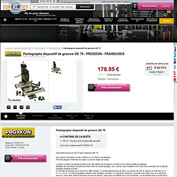 Pantographe dispositif de gravure GE 70 modelisme : Fun RC Toys OUTILLAGE FRAISEUSES modélisme