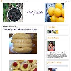 Stocking Up. Bulk Freezer Pie Crust Recipe