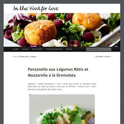 Panzanella aux Légumes Rôtis et Mozzarella à la Gremolata
