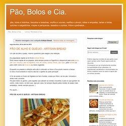 Pão, Bolos e Cia.: Artisan Bread