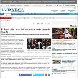 El Papa pide la abolición mundial de la pena de muerte