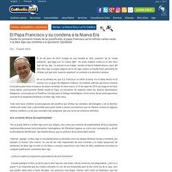 El Papa Francisco y su condena a la Nueva Era