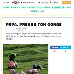 Papa, prends ton congé - Culture / Next