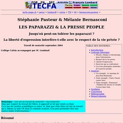 PAPARAZZI ET PRESS PEOPLE :LA LIBERTE D'EXPRESSION INTERFERE-T-ELLE AVEC LE RESPECT DE LA VIE PRIVEE?
