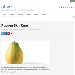 Papaya Skin Treatments and Recipes to Reduce the Signs of Aging