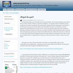 ¿Papel de qué? by pedropagadorf