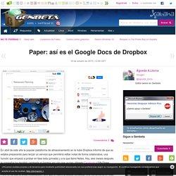 Paper: así es el Google Docs de Dropbox