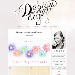 How to Make Paper Flowers / Design Every Day