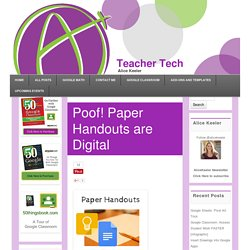 Poof! Paper Handouts are Digital - Teacher Tech