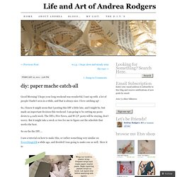 diy: paper mache catch-all | Life and Art of Andrea Rodgers