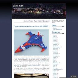 Paper Models « ZarkSeven