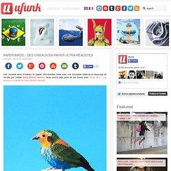 Paper Birds – Des oiseaux en papier ultra-réalistes