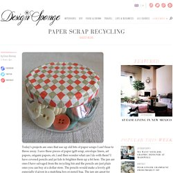 Design*Sponge » Blog Archive » paper scrap recycling