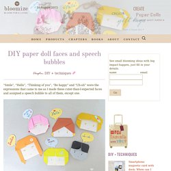 DIY paper doll faces and speech bubbles ⇆ bloomize