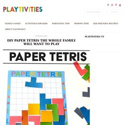 DIY Paper Tetris the whole family will want to play it