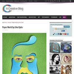 Paper World by Eiko Ojala   Creative BlogCreative Blog