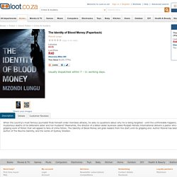 The Identity of Blood Money (Paperback): Mzondi Lungu: 9781780880280