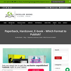 Paperback, Hardcover, E-book - Which Format to Publish?