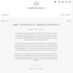 Paperboats - May I Intro­duce: Isamaya Ffrench - Make-Up Artist