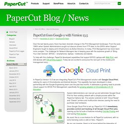Goes Google-y with Version 13.5 – PaperCut Blog / News