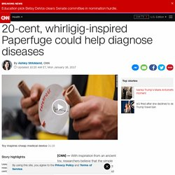 Paperfuge: 20-cent, toy-inspired tool helps diagnose disease