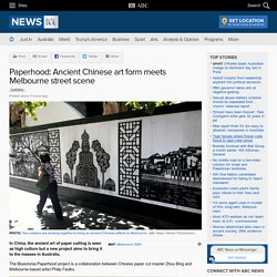 Paperhood: Ancient Chinese art form meets Melbourne street scene