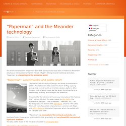 """Paperman"" et la technologie Meander 