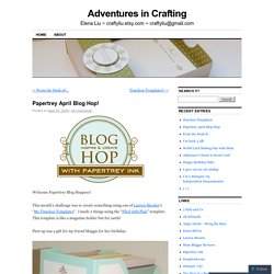 Papertrey April Blog Hop!