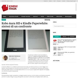 Kobo Aura HD e Kindle Paperwhite: sintesi di un confrontoKindle Italia