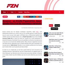 Amazon : un Kindle Paperwhite, deux Kindle Fire 2 et de nouveaux services