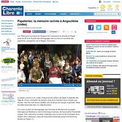 Papeteries: la mémoire ravivée à Angoulême (vidéo)