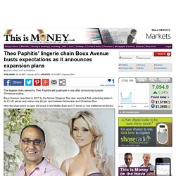 Theo Paphitis' lingerie chain Boux Avenue busts expectations