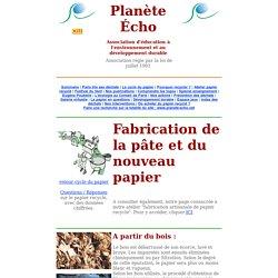Cycle du papier : la fabrication. Planète Écho