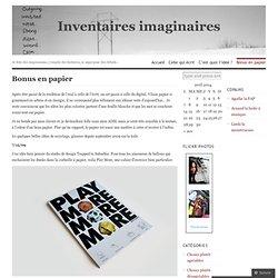 Bonus en papier « Inventaires imaginaires
