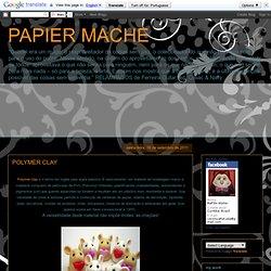 PAPIER MACHE: POLYMER CLAY