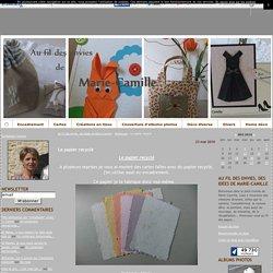 Le papier recyclé - Au fil des envies, des idées de Marie-Camille
