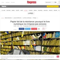 Papier fait de la résistance: pourquoi le livre numérique ne s'impose pas (encore)
