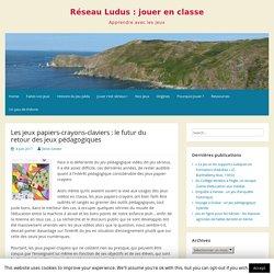 Les jeux papiers-crayons-claviers : le futur du retour des jeux pédagogiques – Réseau Ludus : jouer en classe