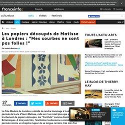 """Les papiers découpés de Matisse à Londres : """"Mes courbes ne sont pas folles !"""""""