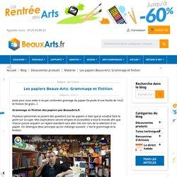Les papiers Beaux-Arts: Grammage et finition