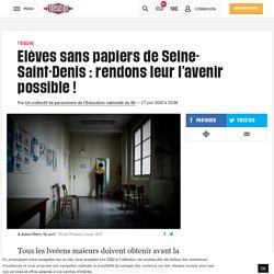 Elèves sans papiers de Seine-Saint-Denis: rendons leur l'avenir possible!
