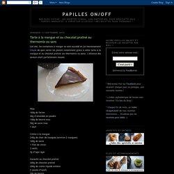Papilles on/off: Tarte à la mangue et au chocolat praliné au thermomix ou sans