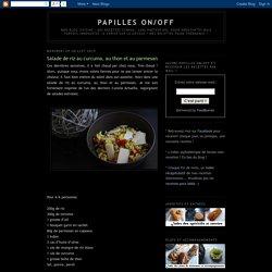 Papilles on/off: Salade de riz au curcuma, au thon et au parmesan