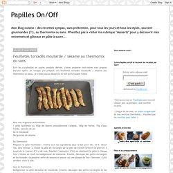 Papilles On/Off: Feuilletés torsadés moutarde / sésame au thermomix ou sans