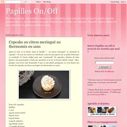 Papilles On/Off: Cupcake au citron meringué au thermomix ou sans