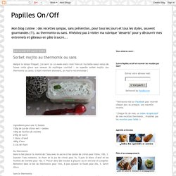 Papilles On/Off: Sorbet mojito au thermomix ou sans