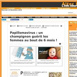 Papillomavirus : un champignon guérit les femmes au bout de 6 mois !