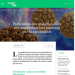 Prévention des maladies dues aux papillomavirus humains par la vaccination